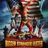 BIGGER STRONGER FASTER (2008) – Documentary Retroview