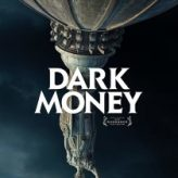 DARK MONEY — Documentary Review