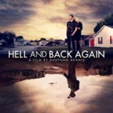 HELL AND BACK AGAIN (2011) – Documentary Retroview