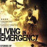 LIVING IN EMERGENCY (2010)- Documentary Retroview