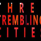 Protected: Three Trembling Cities, A Web Series